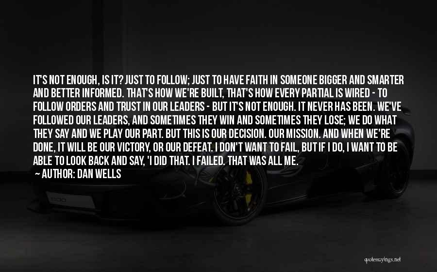 Just Trust Me Quotes By Dan Wells