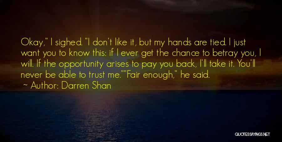 Just Trust Me Quotes By Darren Shan