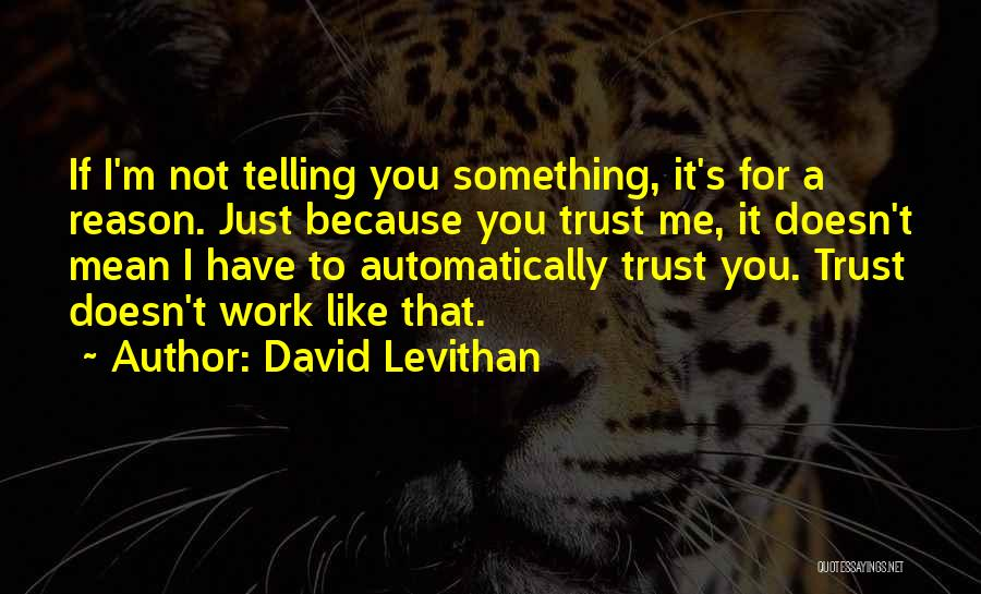 Just Trust Me Quotes By David Levithan