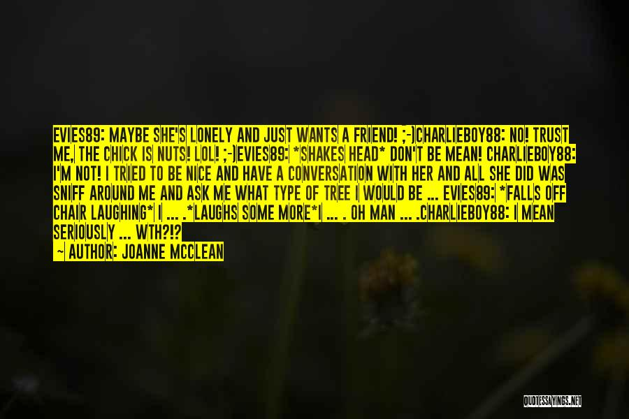 Just Trust Me Quotes By Joanne McClean