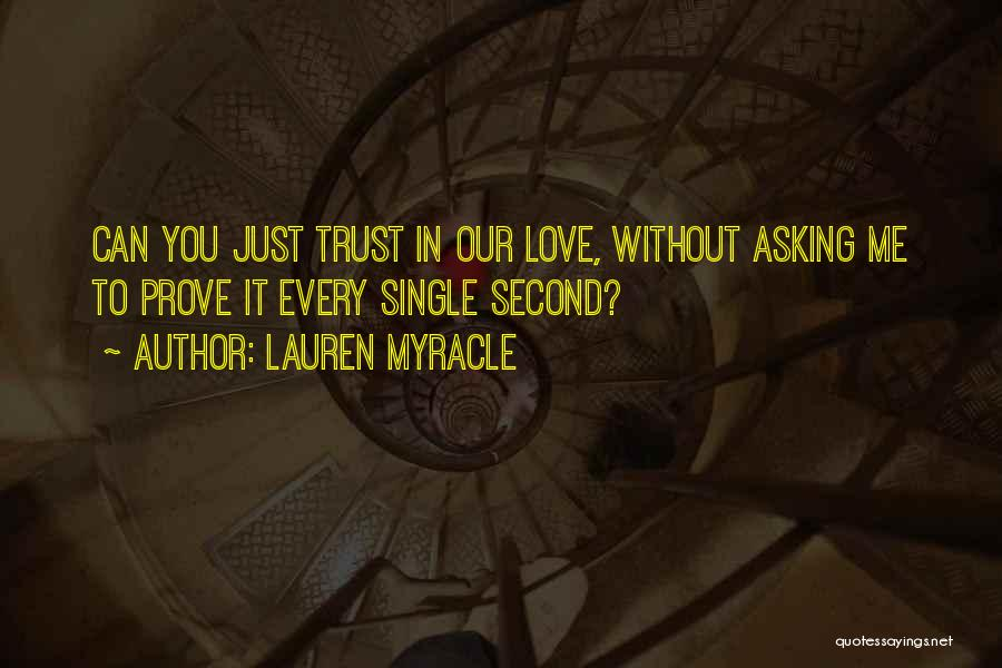 Just Trust Me Quotes By Lauren Myracle