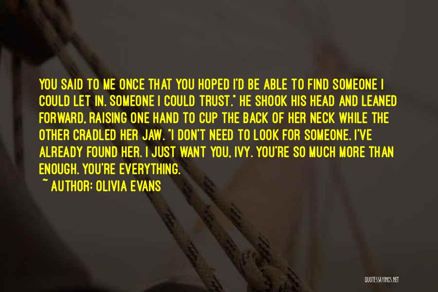 Just Trust Me Quotes By Olivia Evans