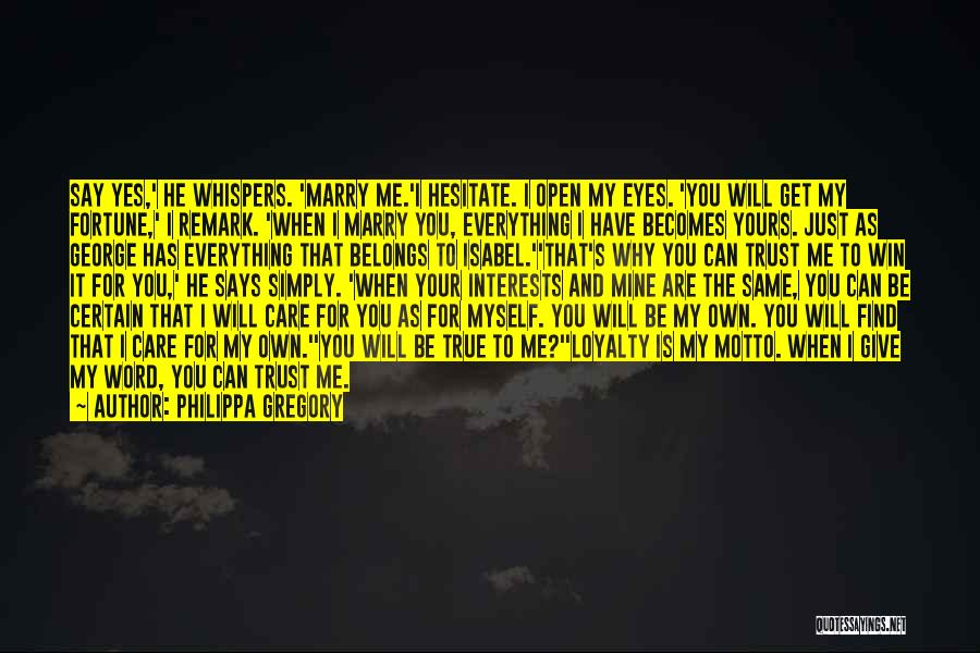 Just Trust Me Quotes By Philippa Gregory