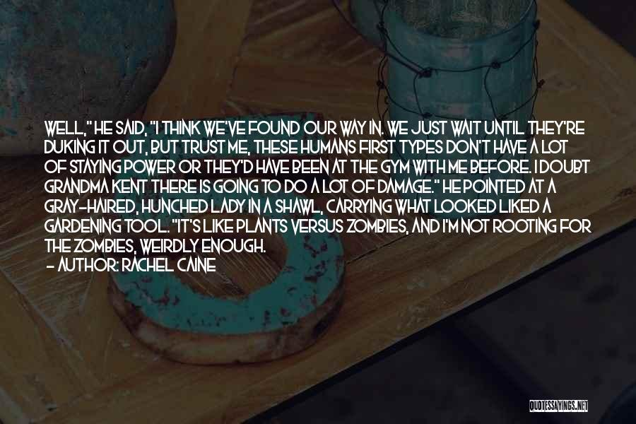 Just Trust Me Quotes By Rachel Caine