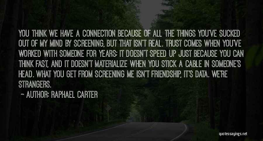 Just Trust Me Quotes By Raphael Carter