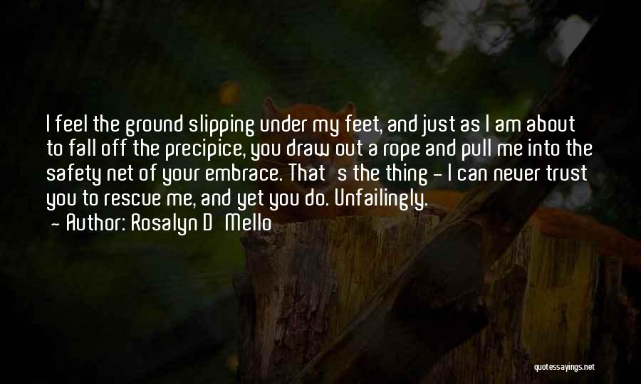 Just Trust Me Quotes By Rosalyn D'Mello