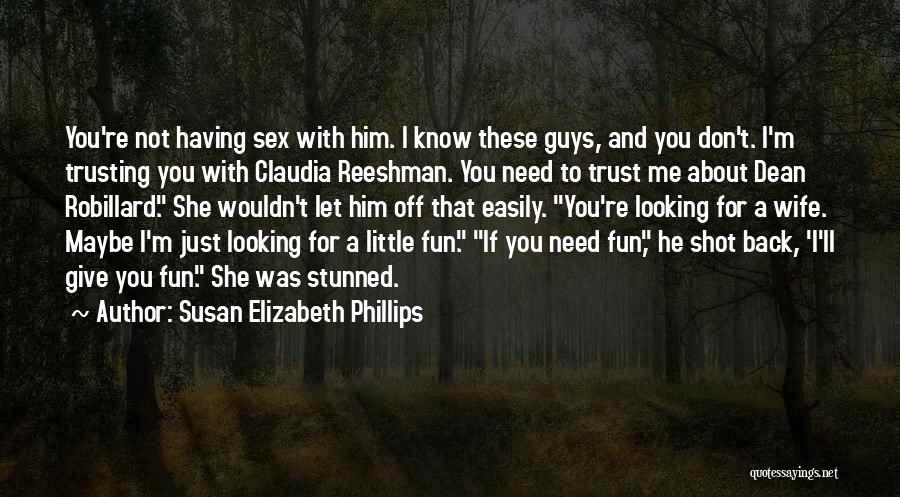 Just Trust Me Quotes By Susan Elizabeth Phillips