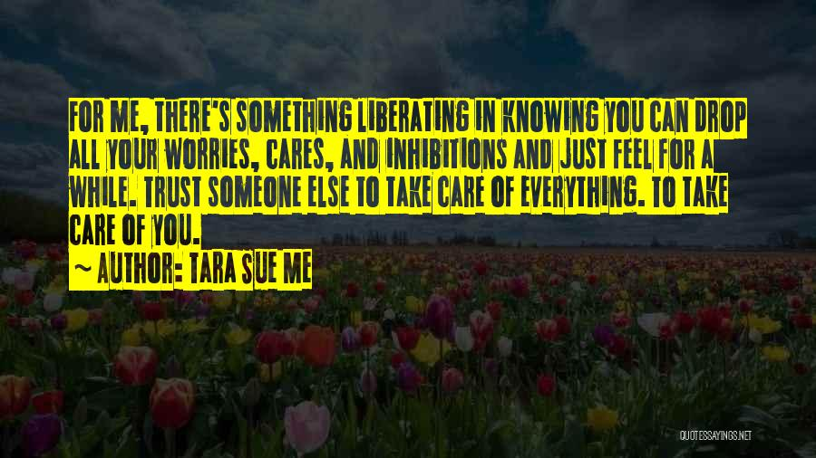 Just Trust Me Quotes By Tara Sue Me