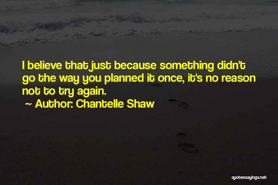 Just Try Again Quotes By Chantelle Shaw
