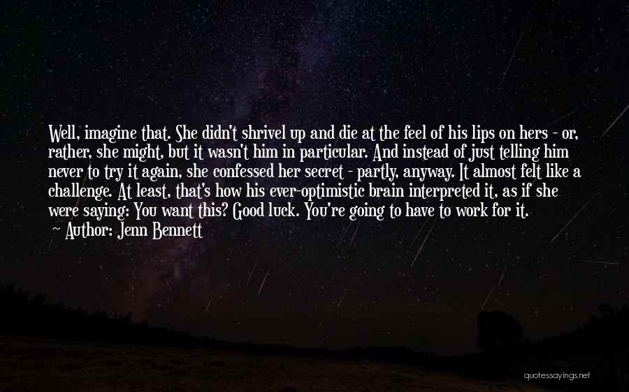 Just Try Again Quotes By Jenn Bennett