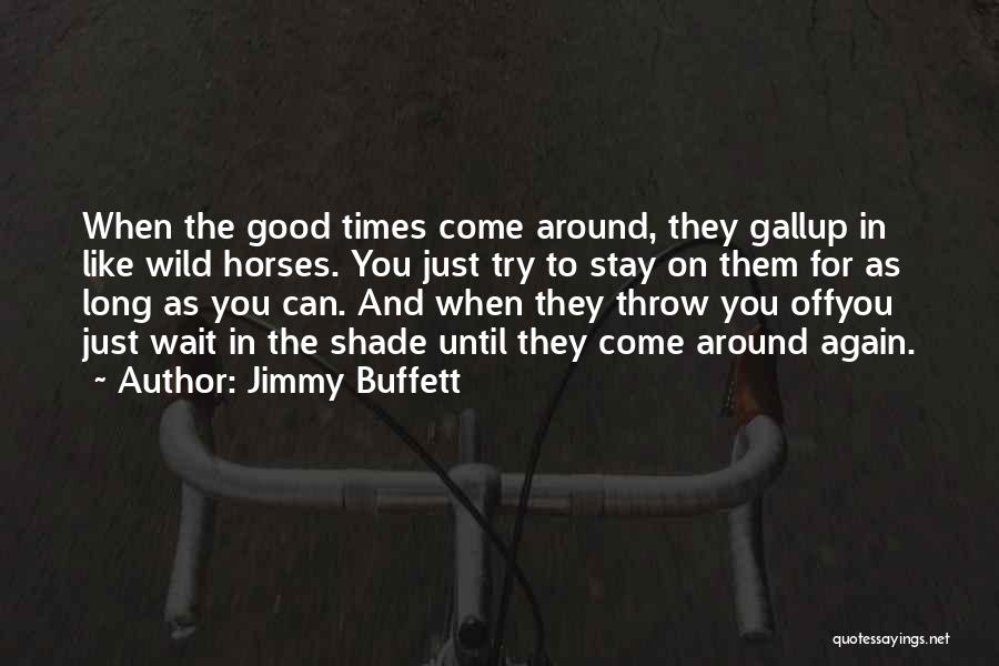 Just Try Again Quotes By Jimmy Buffett