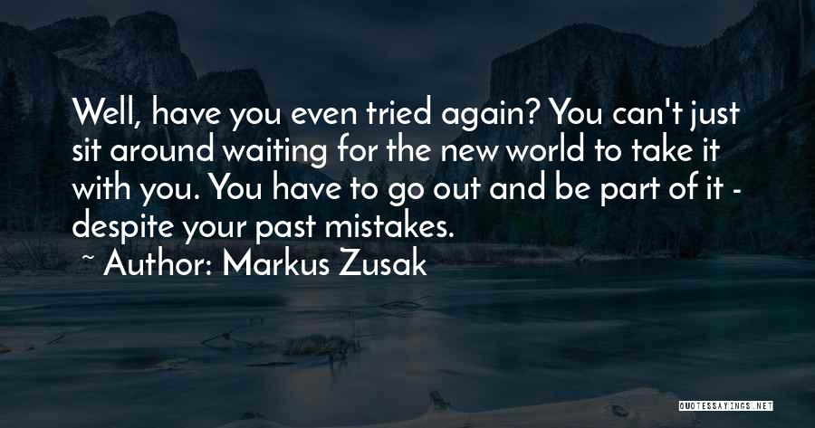 Just Try Again Quotes By Markus Zusak