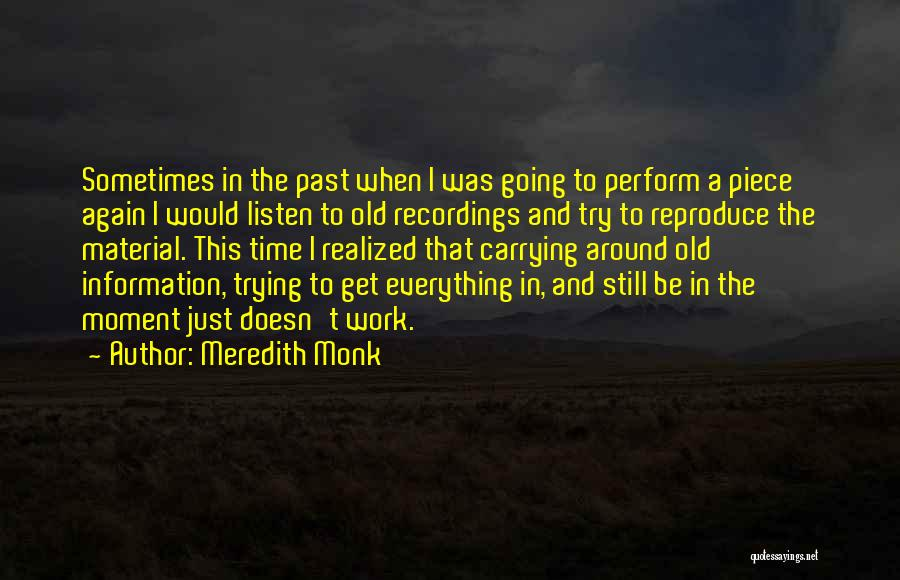 Just Try Again Quotes By Meredith Monk