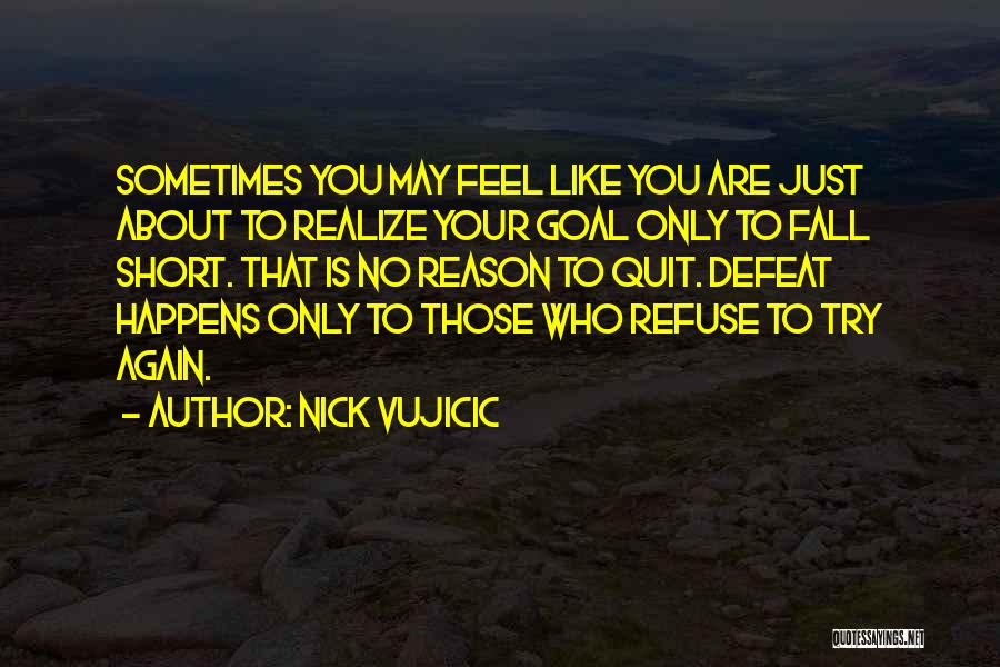 Just Try Again Quotes By Nick Vujicic