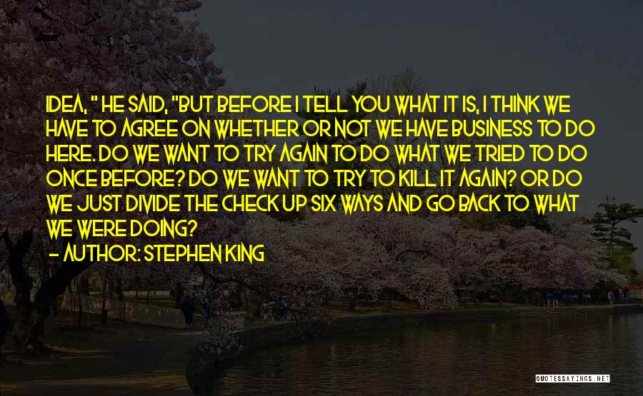 Just Try Again Quotes By Stephen King