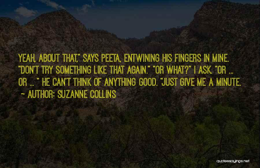 Just Try Again Quotes By Suzanne Collins