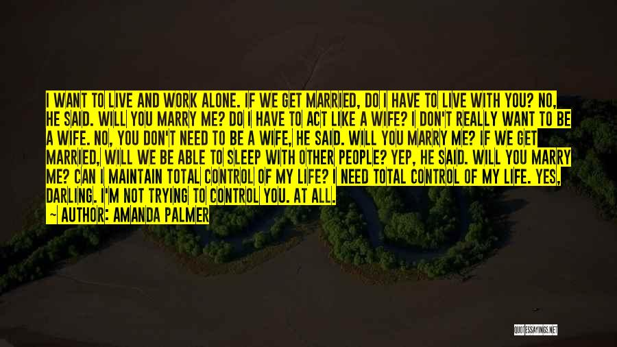 Just Trying To Live Life Quotes By Amanda Palmer