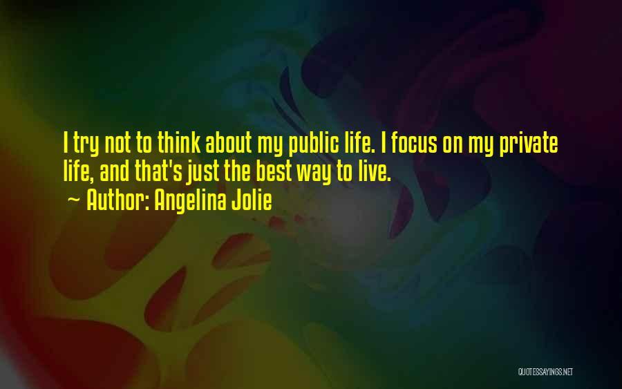 Just Trying To Live Life Quotes By Angelina Jolie