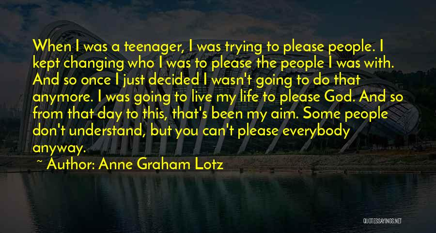 Just Trying To Live Life Quotes By Anne Graham Lotz