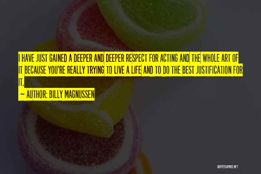 Just Trying To Live Life Quotes By Billy Magnussen