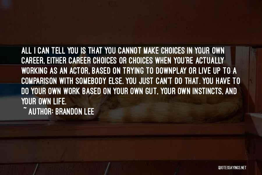 Just Trying To Live Life Quotes By Brandon Lee