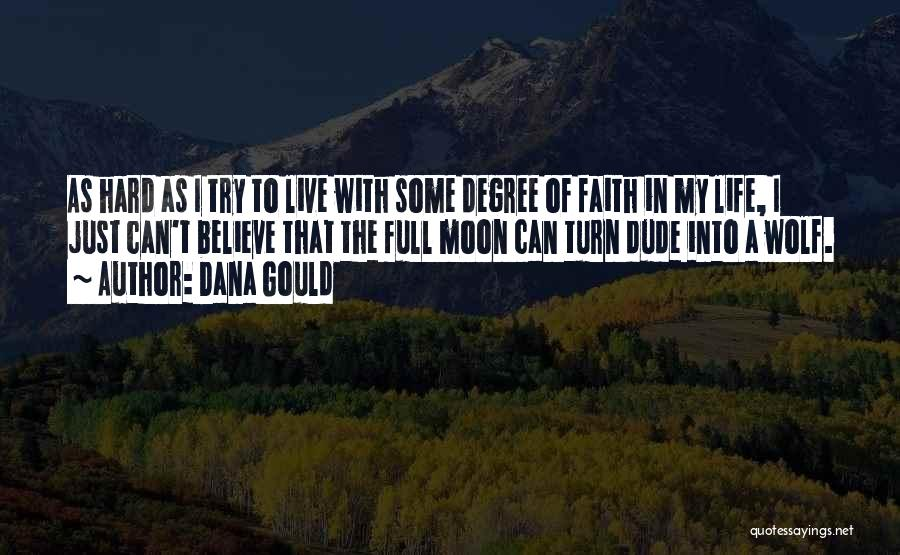 Just Trying To Live Life Quotes By Dana Gould
