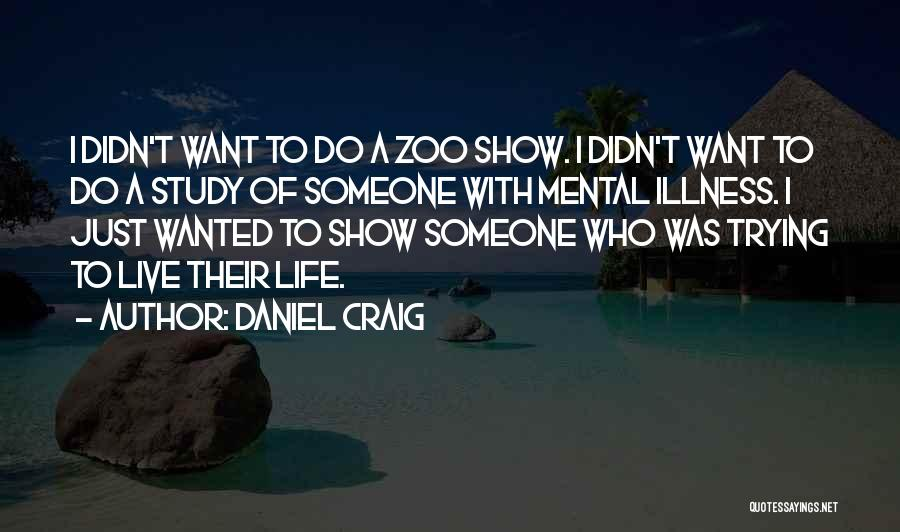 Just Trying To Live Life Quotes By Daniel Craig