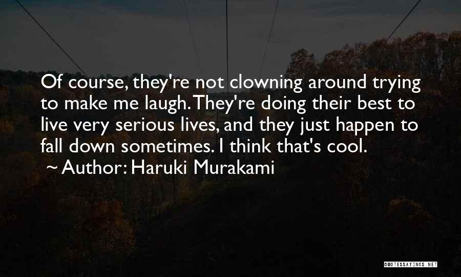Just Trying To Live Life Quotes By Haruki Murakami