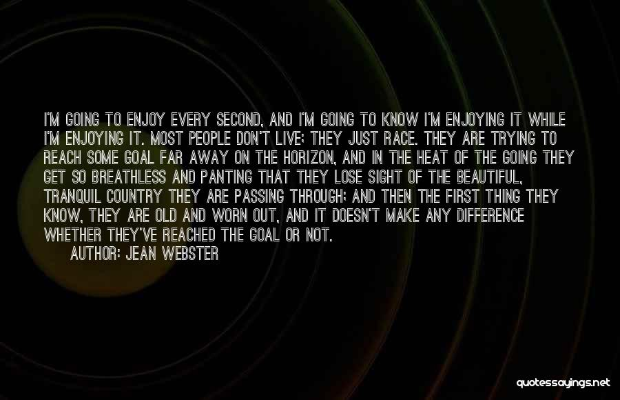 Just Trying To Live Life Quotes By Jean Webster