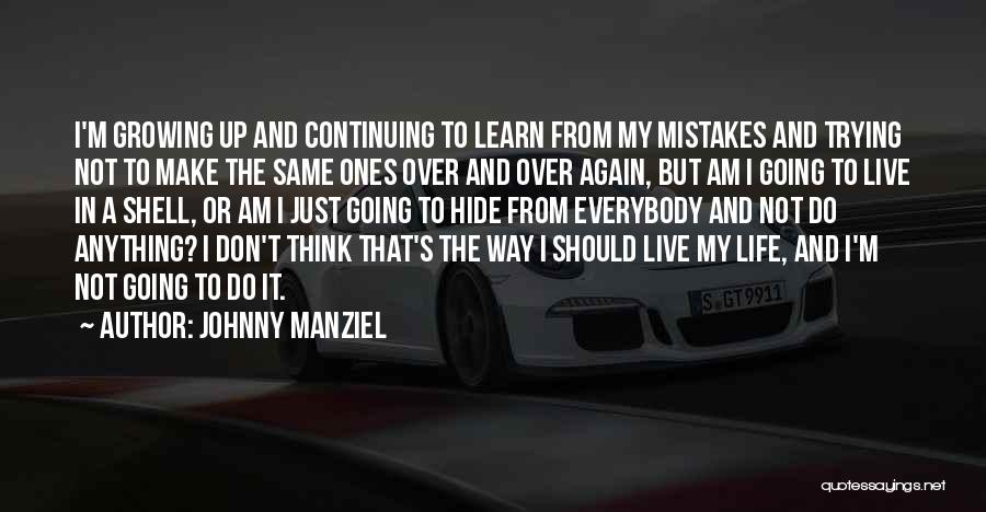 Just Trying To Live Life Quotes By Johnny Manziel
