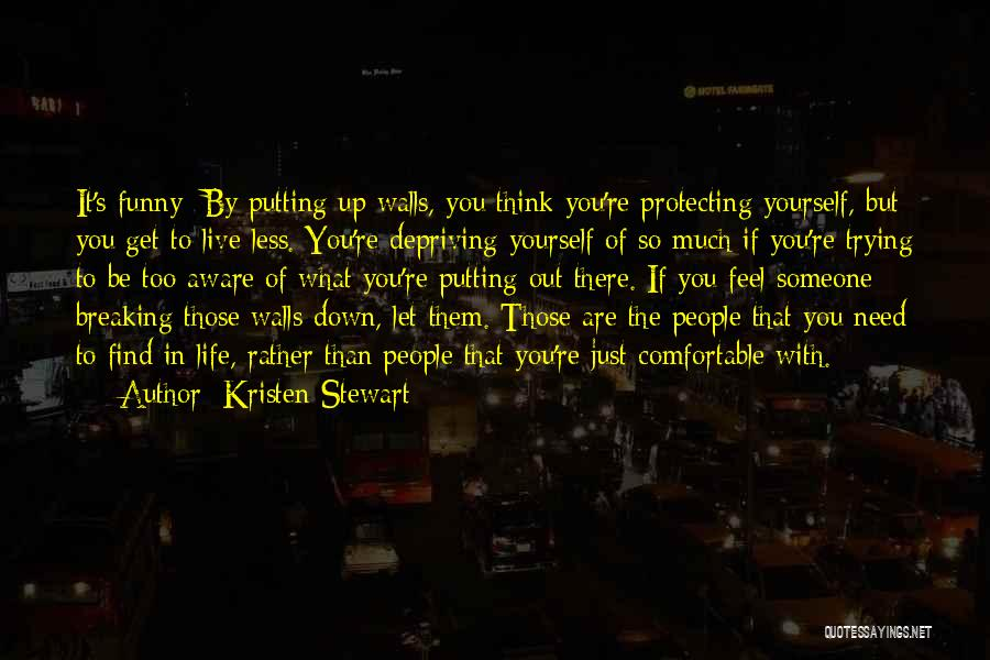 Just Trying To Live Life Quotes By Kristen Stewart