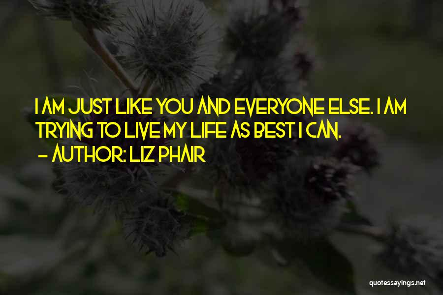Just Trying To Live Life Quotes By Liz Phair