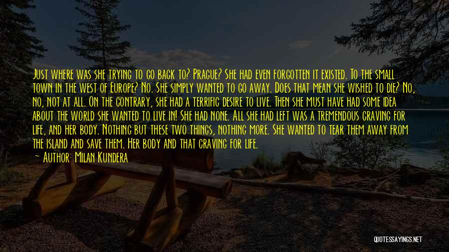 Just Trying To Live Life Quotes By Milan Kundera