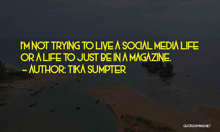 Just Trying To Live Life Quotes By Tika Sumpter