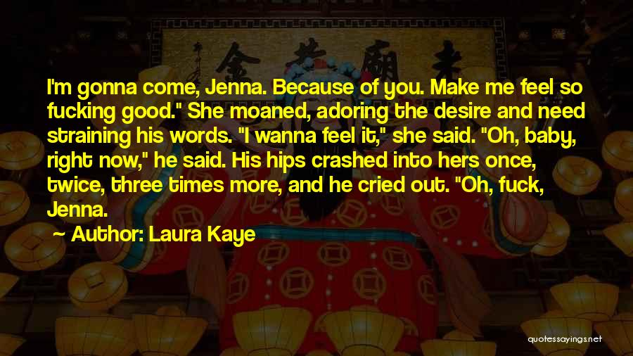 Just Wanna Make Things Right Quotes By Laura Kaye