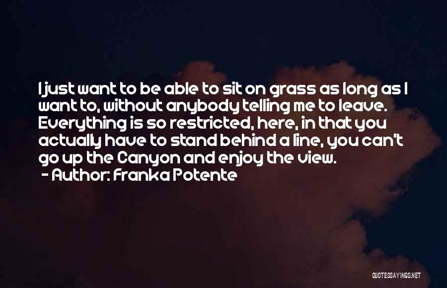 Just Want You Here Quotes By Franka Potente