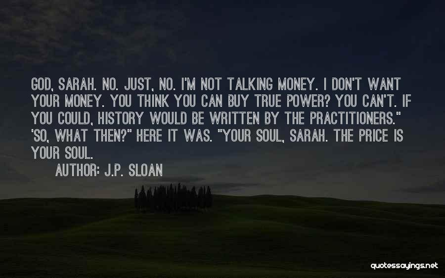 Just Want You Here Quotes By J.P. Sloan