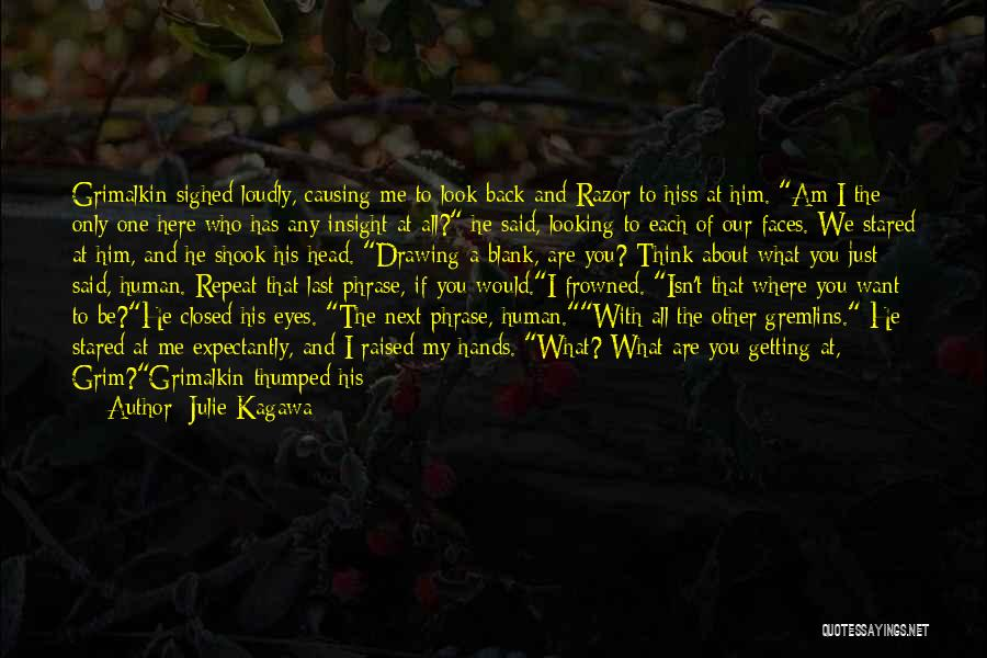 Just Want You Here Quotes By Julie Kagawa