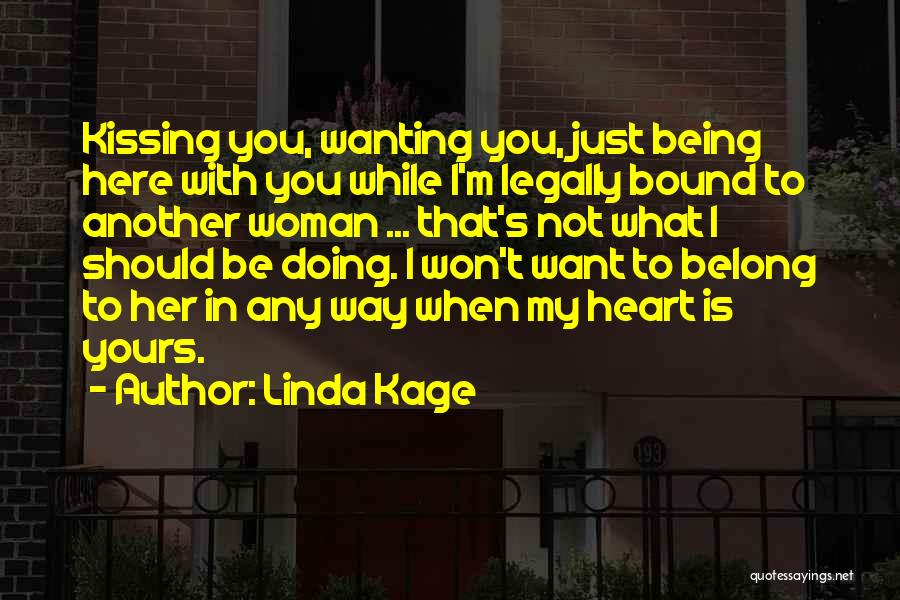Just Want You Here Quotes By Linda Kage