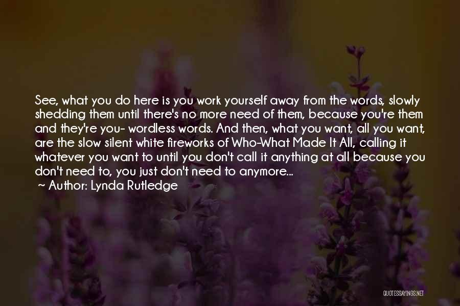 Just Want You Here Quotes By Lynda Rutledge