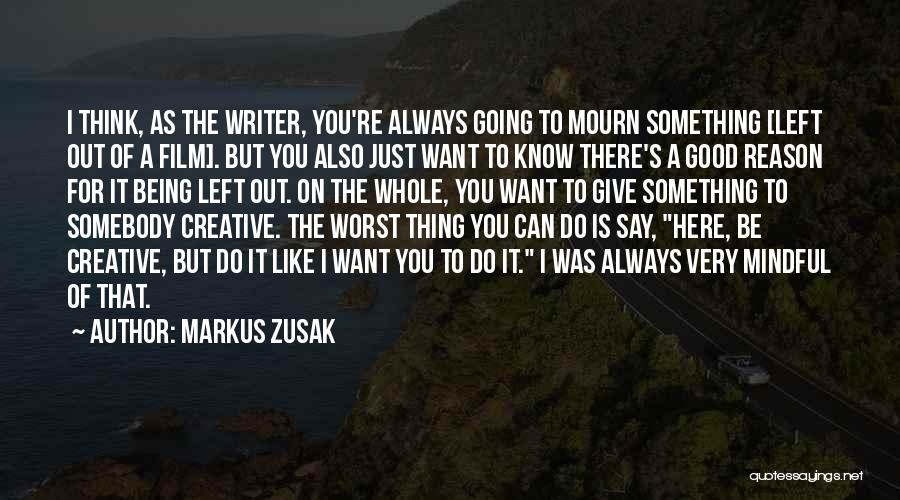 Just Want You Here Quotes By Markus Zusak