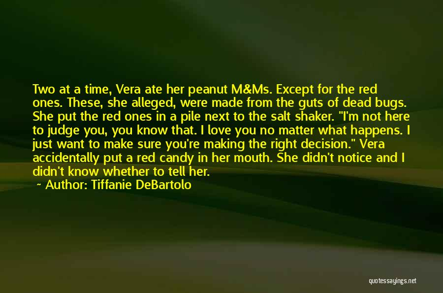 Just Want You Here Quotes By Tiffanie DeBartolo