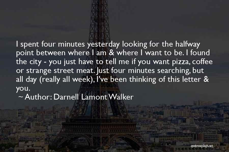 Just Want You Quotes By Darnell Lamont Walker