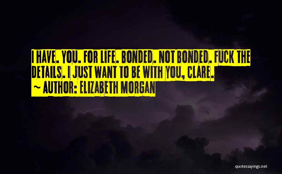 Just Want You Quotes By Elizabeth Morgan