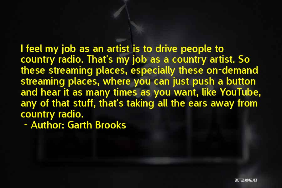 Just Want You Quotes By Garth Brooks
