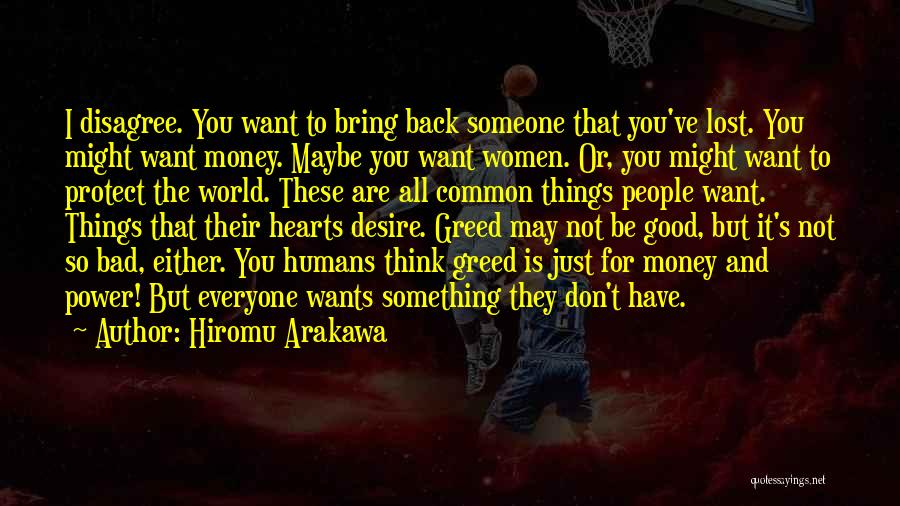 Just Want You Quotes By Hiromu Arakawa