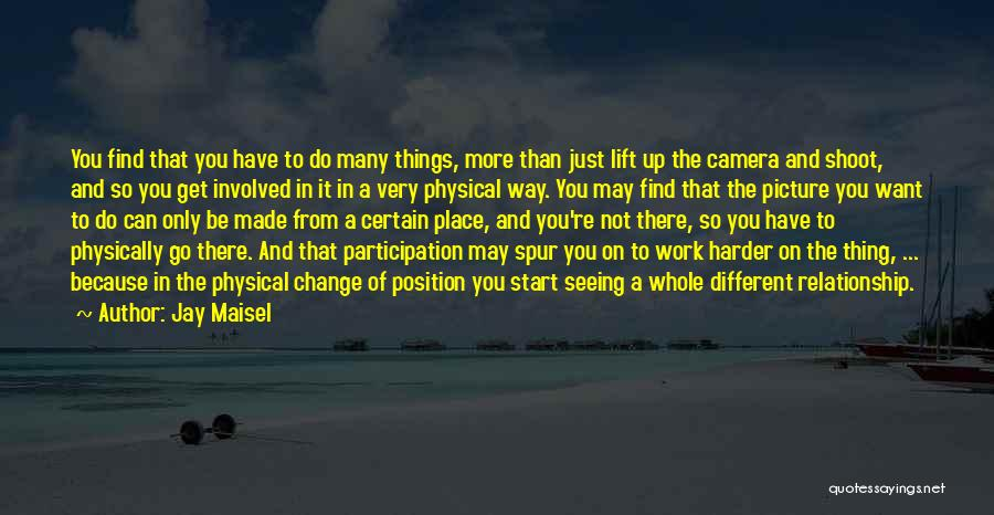 Just Want You Quotes By Jay Maisel