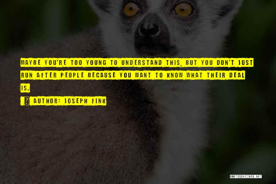 Just Want You Quotes By Joseph Fink