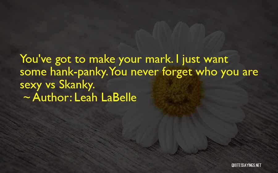 Just Want You Quotes By Leah LaBelle