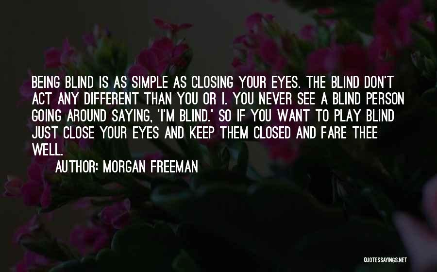 Just Want You Quotes By Morgan Freeman